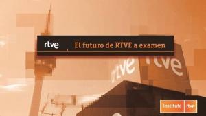 El futuro de RTVE a examen